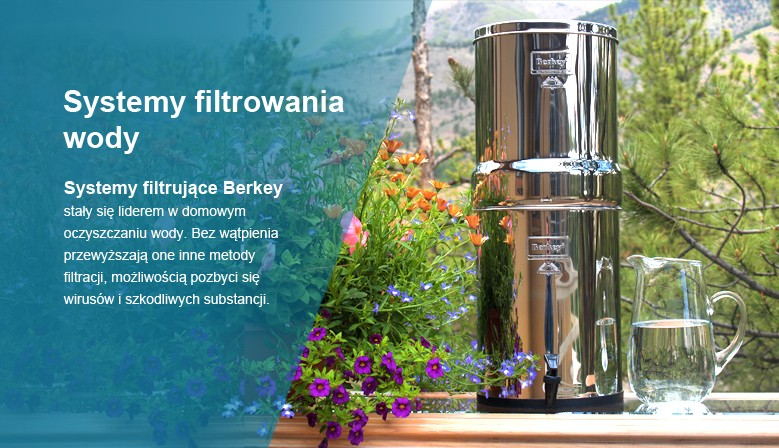 Systemy filtrowania wody Berkey