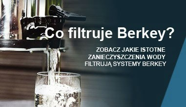 Co filtruje Berkey